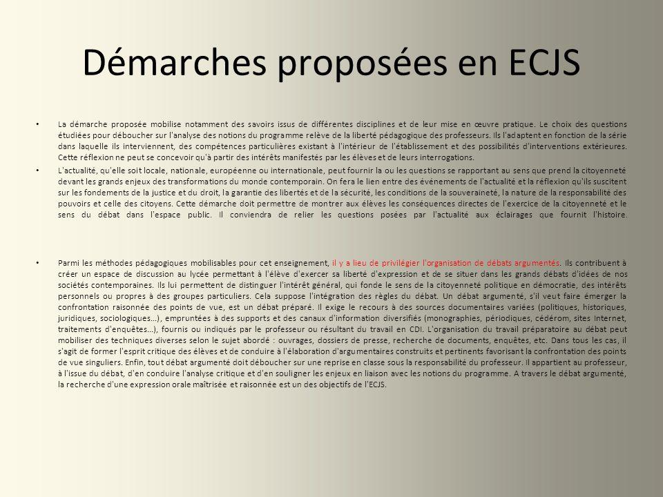 Démarches proposées en ECJS La démarche proposée mobilise notamment des savoirs issus de différentes disciplines et de leur mise en œuvre pratique. Le