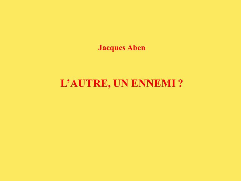 LAUTRE, UN ENNEMI ? Jacques Aben