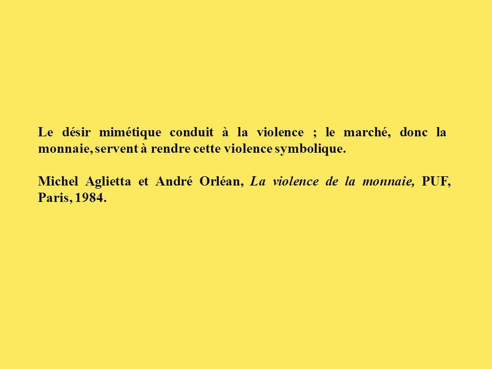 Michel Aglietta et André Orléan, La violence de la monnaie, PUF, Paris, 1984.
