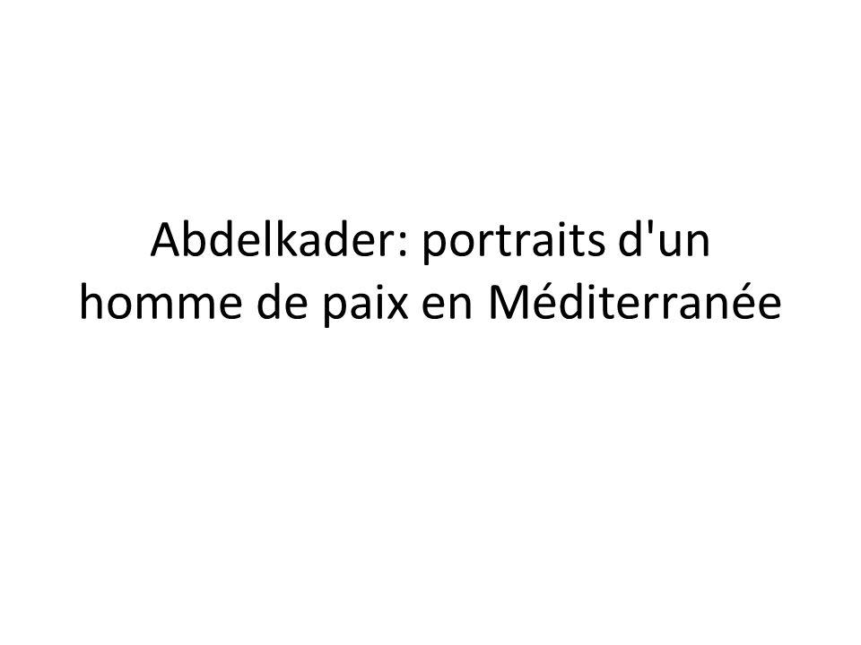 Abdelkader: portraits d'un homme de paix en Méditerranée