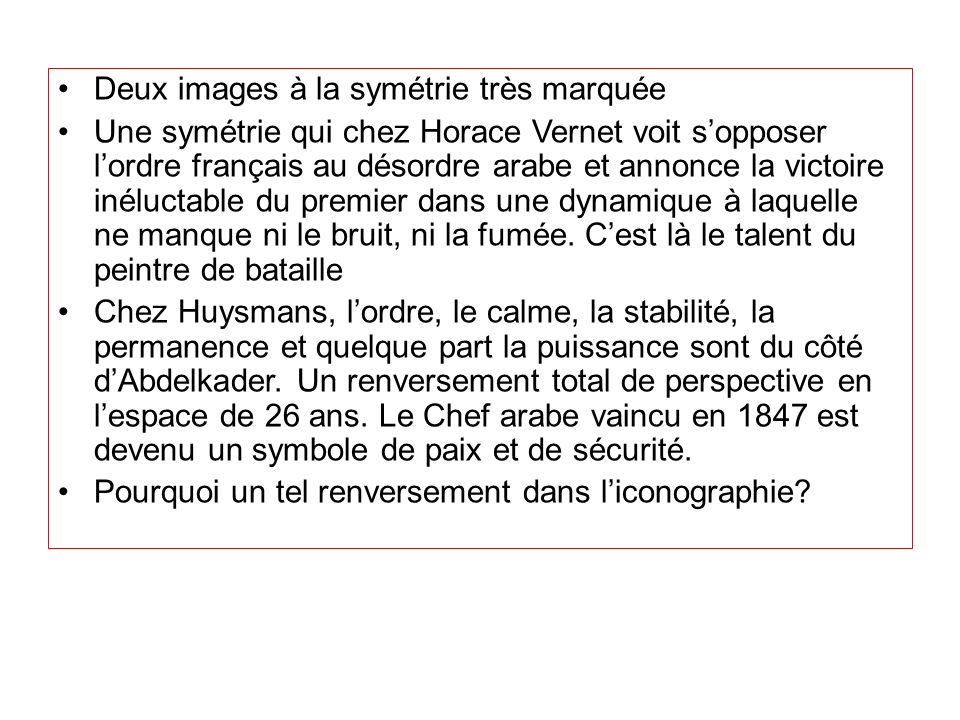 Deux images à la symétrie très marquée Une symétrie qui chez Horace Vernet voit sopposer lordre français au désordre arabe et annonce la victoire inél