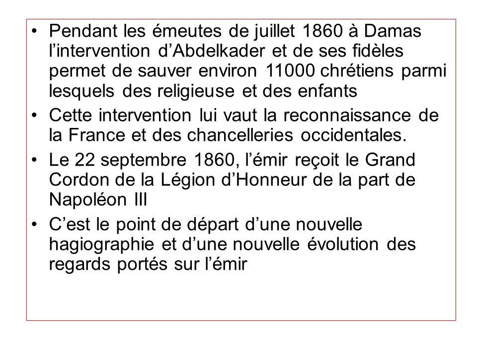 Pendant les émeutes de juillet 1860 à Damas lintervention dAbdelkader et de ses fidèles permet de sauver environ 11000 chrétiens parmi lesquels des re