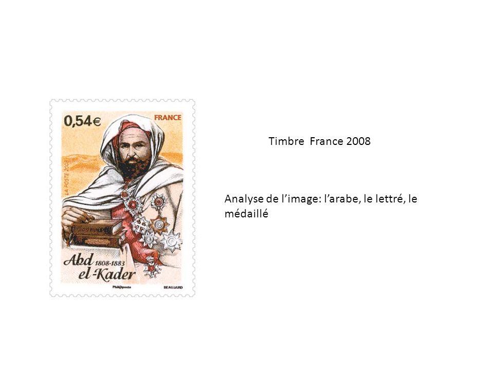 Timbre France 2008 Analyse de limage: larabe, le lettré, le médaillé