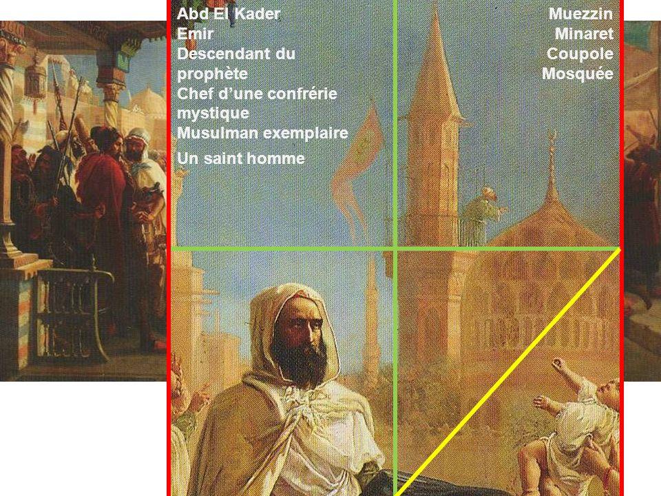 Muezzin Minaret Coupole Mosquée Abd El Kader Emir Descendant du prophète Chef dune confrérie mystique Musulman exemplaire Un saint homme