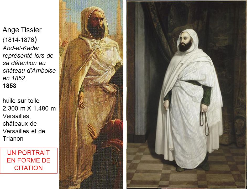 Ange Tissier (1814-1876 ) Abd-el-Kader représenté lors de sa détention au château d'Amboise en 1852. 1853 huile sur toile 2.300 m X 1.480 m Versailles