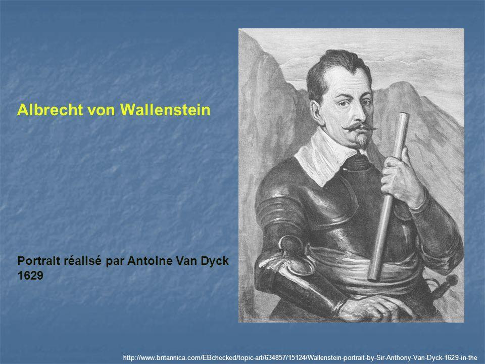 Albrecht von Wallenstein Portrait réalisé par Antoine Van Dyck 1629 http://www.britannica.com/EBchecked/topic-art/634857/15124/Wallenstein-portrait-by