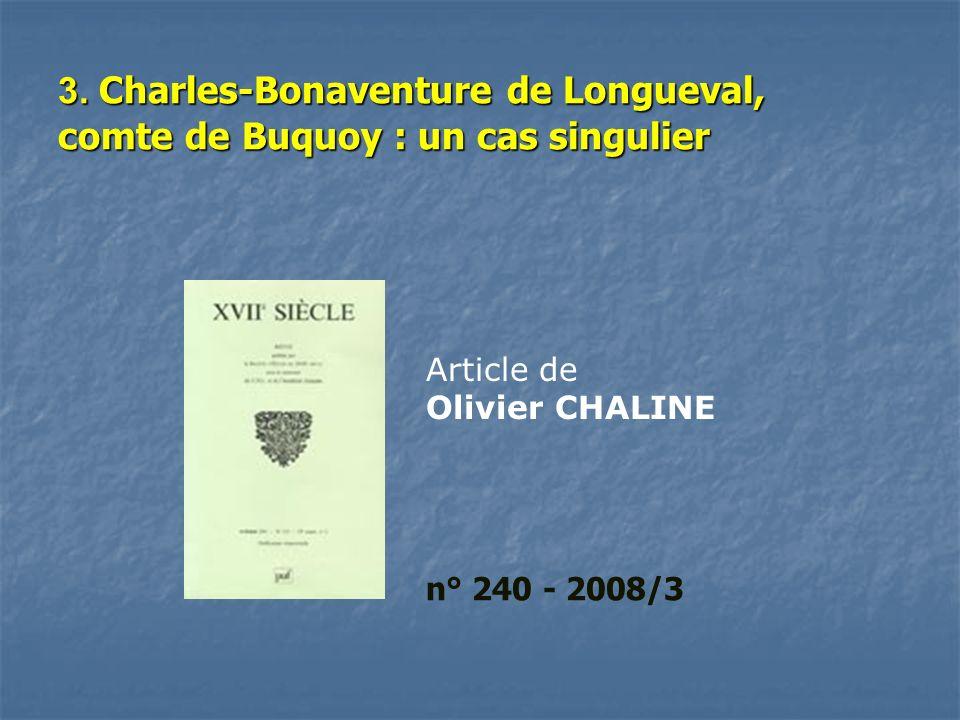 3. Charles-Bonaventure de Longueval, comte de Buquoy : un cas singulier n° 240 - 2008/3 Article de Olivier CHALINE