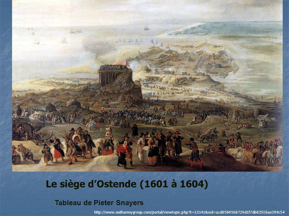 http://www.sixtharmygroup.com/portal/viewtopic.php?t=13141&sid=acd0584568729d1f7db8251bae299c54 Le siège dOstende (1601 à 1604) Tableau de Pieter Snay