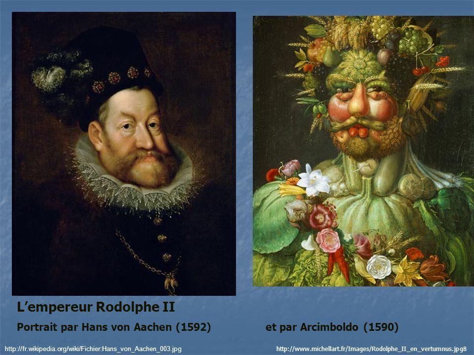 Lempereur Rodolphe II Portrait par Hans von Aachen (1592)et par Arcimboldo (1590) http://www.michellart.fr/Images/Rodolphe_II_en_vertumnus.jpg8 http:/