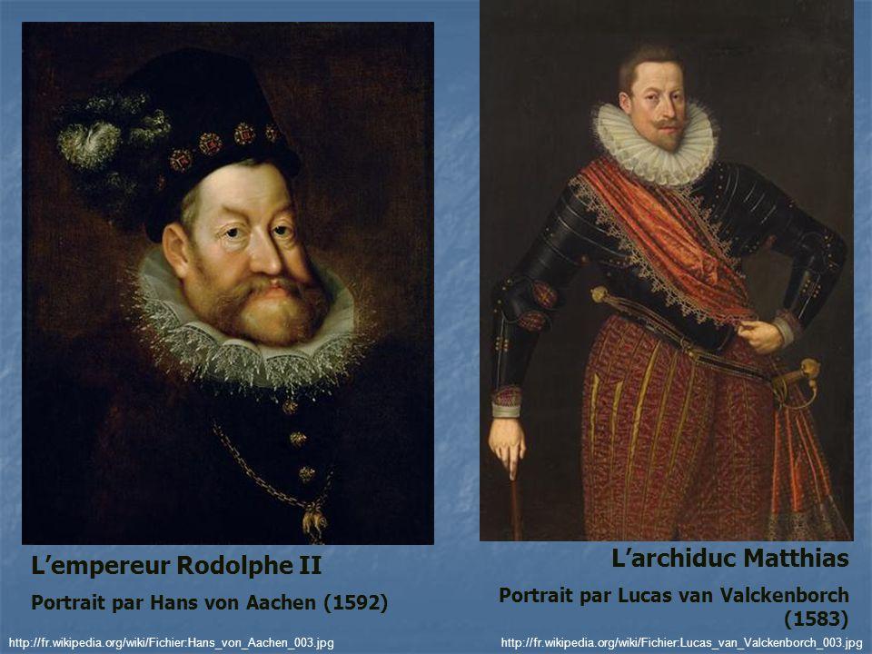 Larchiduc Matthias Portrait par Lucas van Valckenborch (1583) Lempereur Rodolphe II Portrait par Hans von Aachen (1592) http://fr.wikipedia.org/wiki/F