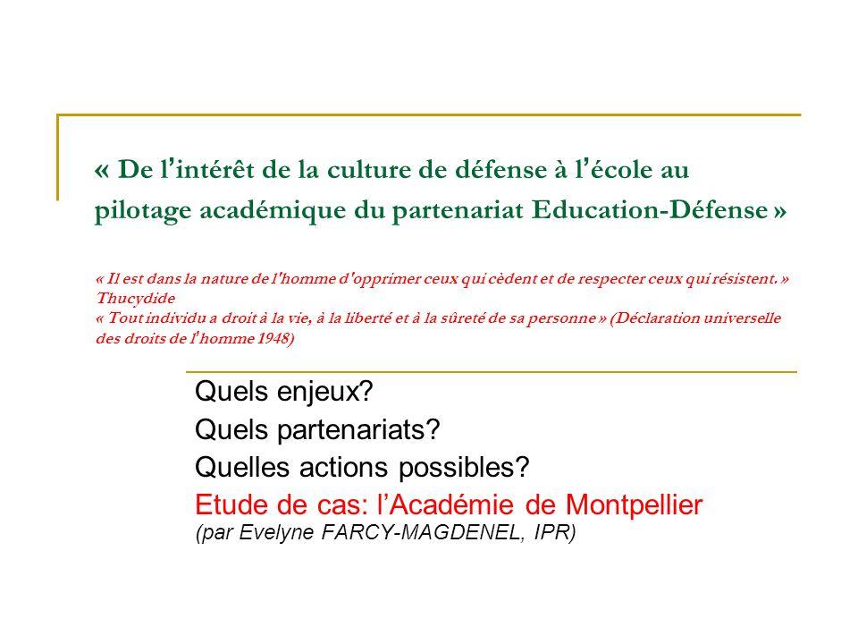 « De l intérêt de la culture de défense à l école au pilotage académique du partenariat Education-Défense » « Il est dans la nature de l'homme d'oppri