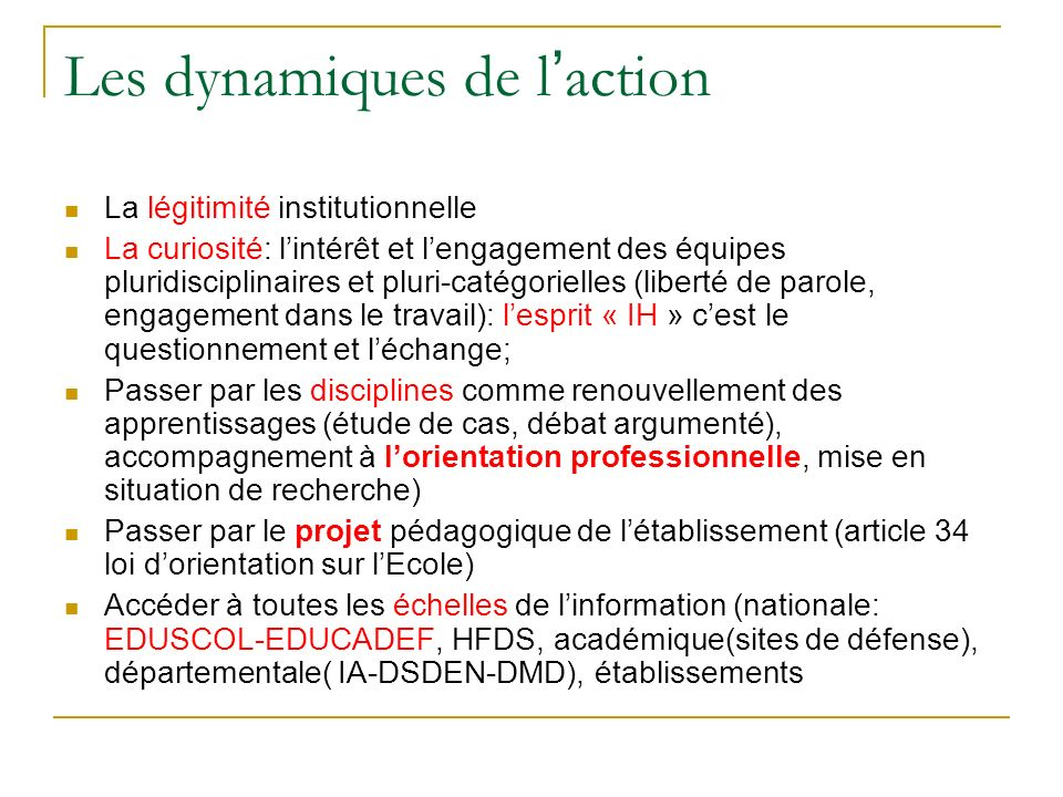 Les dynamiques de l action La légitimité institutionnelle La curiosité: lintérêt et lengagement des équipes pluridisciplinaires et pluri-catégorielles