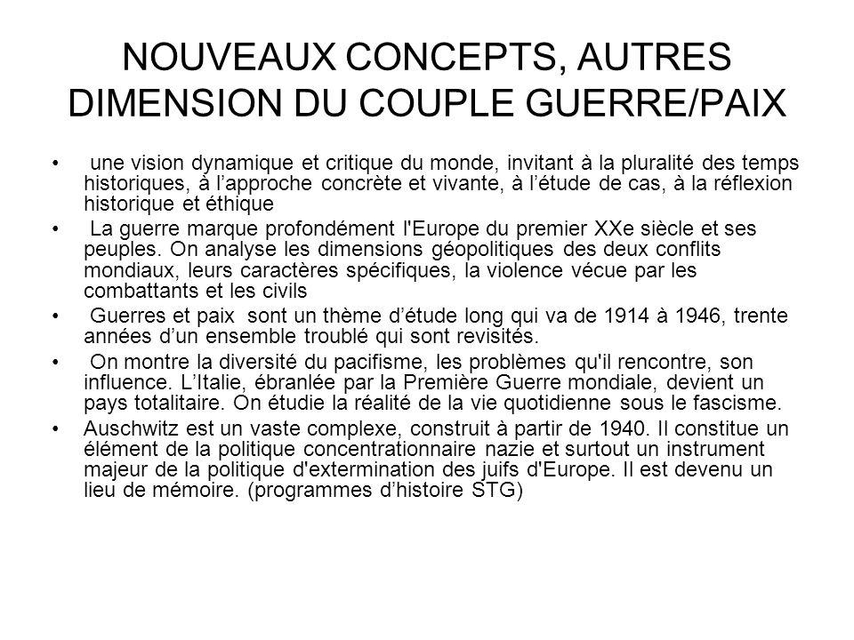 NOUVEAUX CONCEPTS, AUTRES DIMENSION DU COUPLE GUERRE/PAIX une vision dynamique et critique du monde, invitant à la pluralité des temps historiques, à