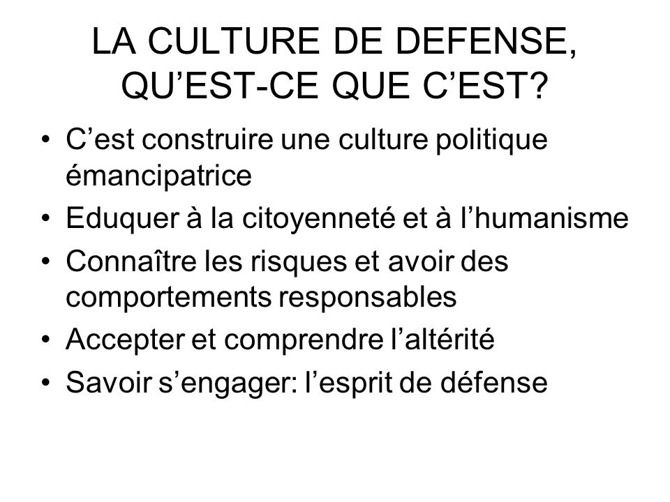 LA CULTURE DE DEFENSE, QUEST-CE QUE CEST.