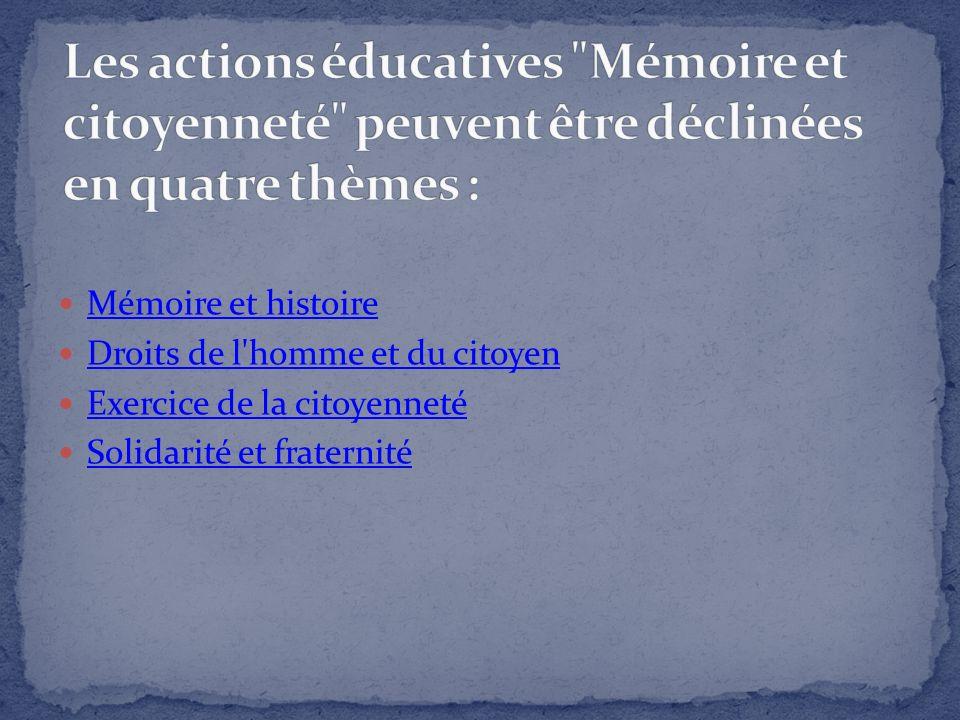 Mémoire et histoire Droits de l'homme et du citoyen Exercice de la citoyenneté Solidarité et fraternité