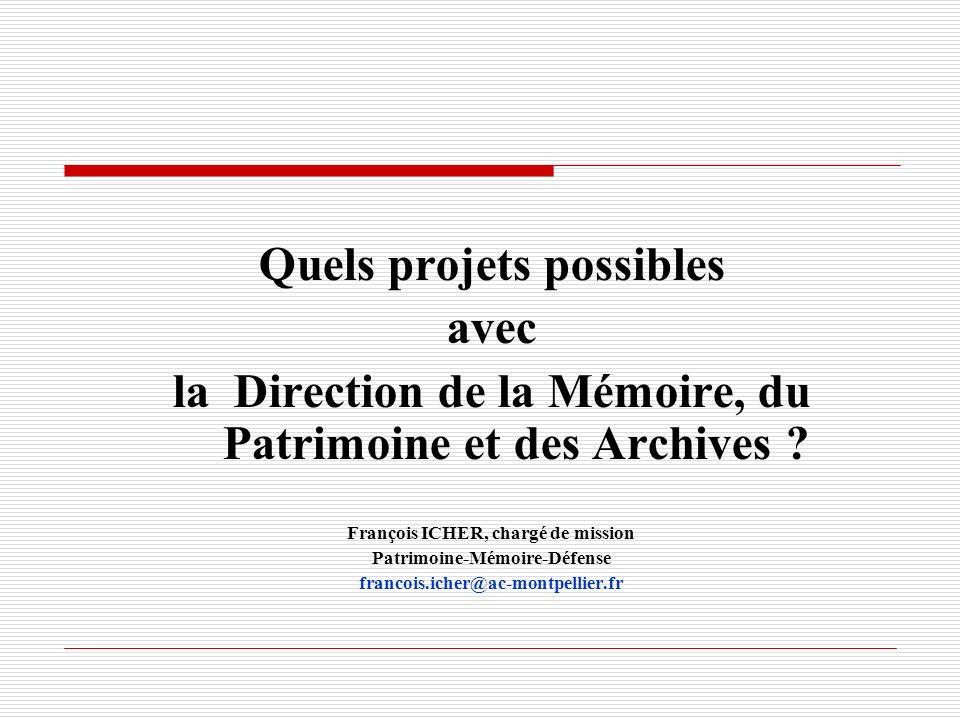 Quels projets possibles avec la Direction de la Mémoire, du Patrimoine et des Archives .