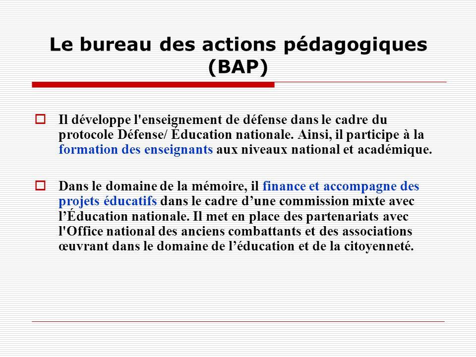 Le bureau des actions pédagogiques (BAP) Il développe l enseignement de défense dans le cadre du protocole Défense/ Éducation nationale.