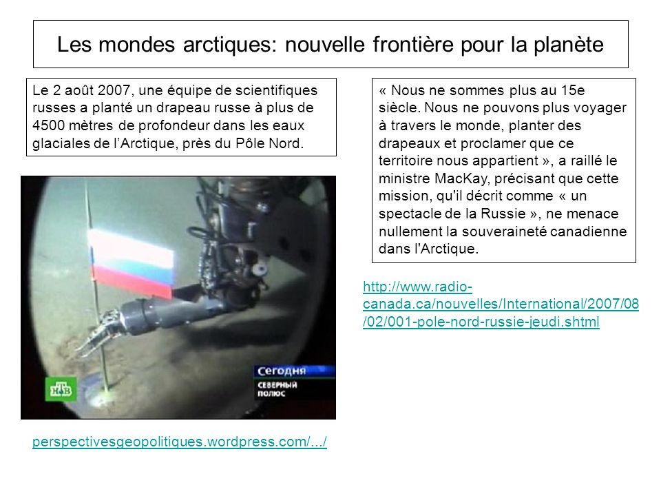 http://www.radio-canada.ca/nouvelles/International/2007/08/02/001-pole-nord-russie- jeudi.shtml