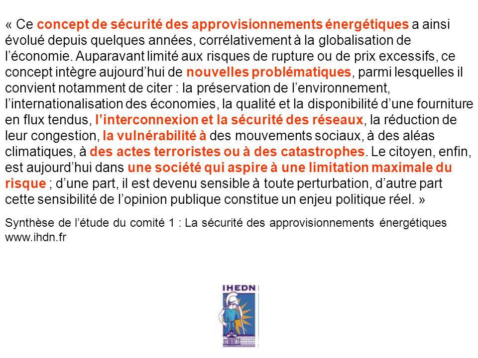 « La sécurité des approvisionnements énergétiques est une des conditions indispensables au maintien de notre mode de vie.