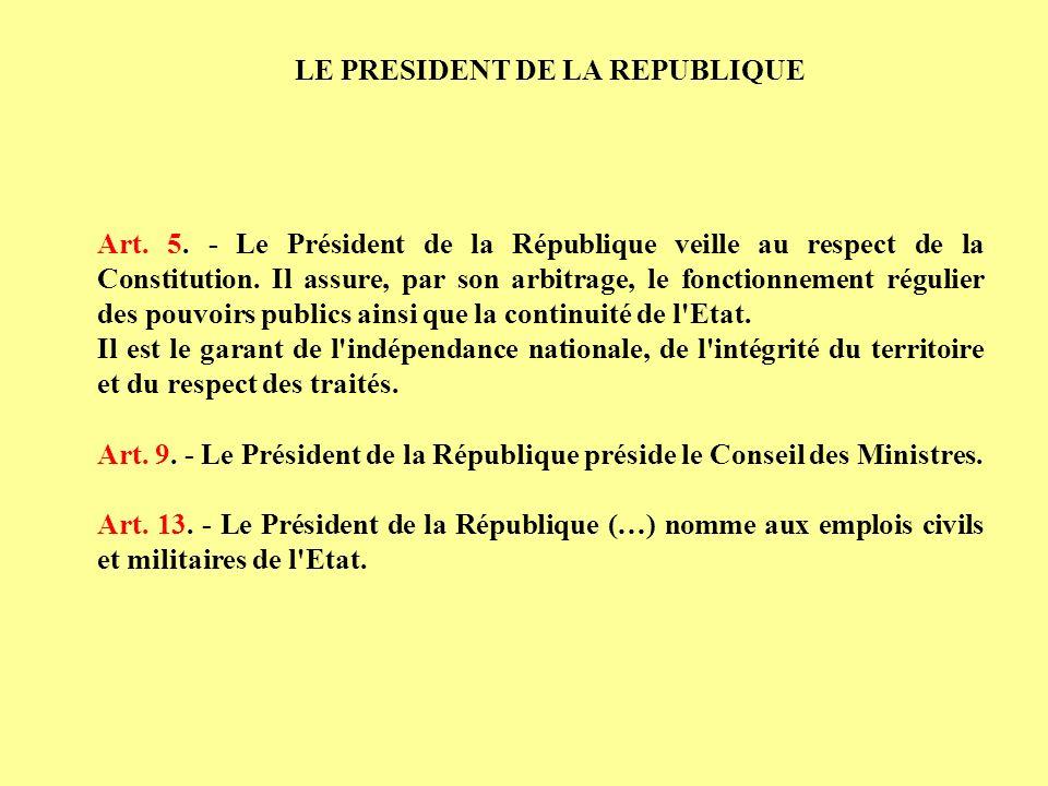 Art. 5. - Le Président de la République veille au respect de la Constitution. Il assure, par son arbitrage, le fonctionnement régulier des pouvoirs pu