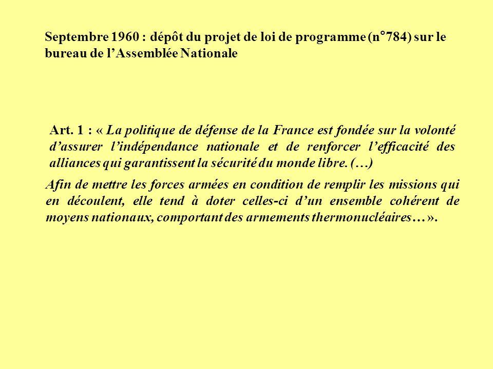 Art. 1 : « La politique de défense de la France est fondée sur la volonté dassurer lindépendance nationale et de renforcer lefficacité des alliances q