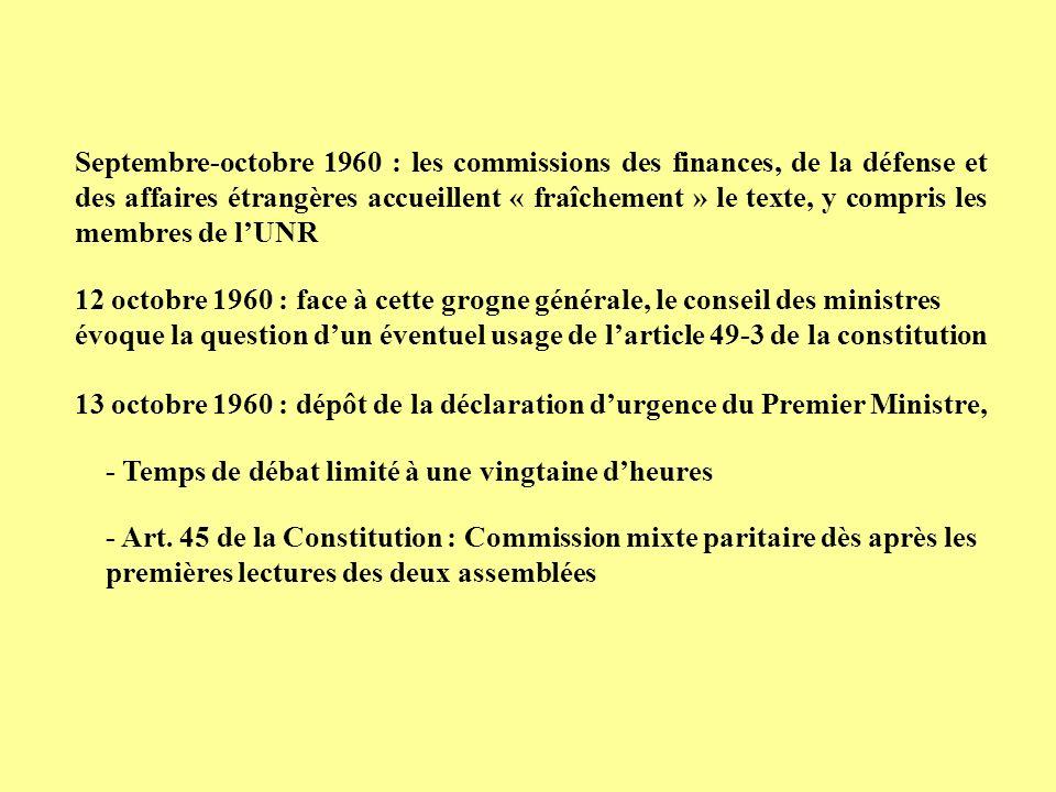13 octobre 1960 : dépôt de la déclaration durgence du Premier Ministre, - Art. 45 de la Constitution : Commission mixte paritaire dès après les premiè