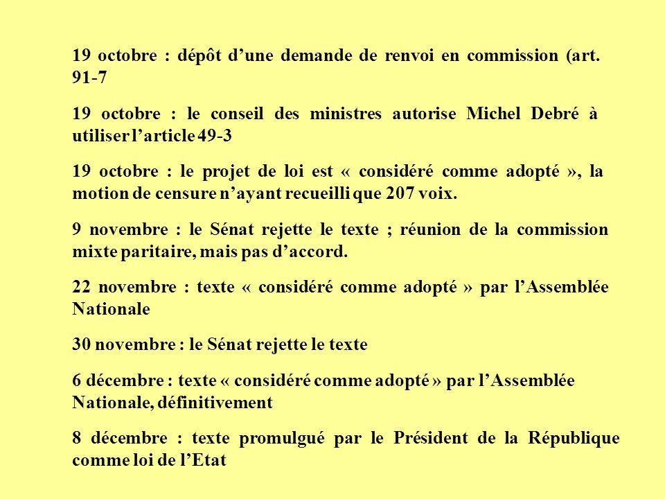 19 octobre : dépôt dune demande de renvoi en commission (art. 91-7 19 octobre : le conseil des ministres autorise Michel Debré à utiliser larticle 49-