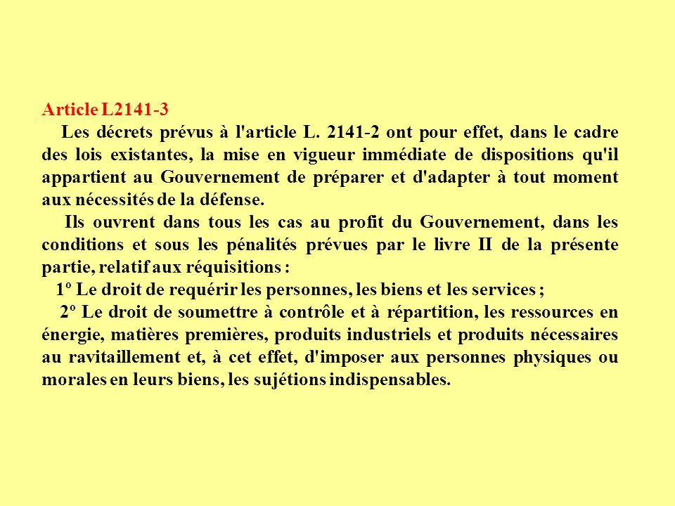 Article L2141-3 Les décrets prévus à l'article L. 2141-2 ont pour effet, dans le cadre des lois existantes, la mise en vigueur immédiate de dispositio