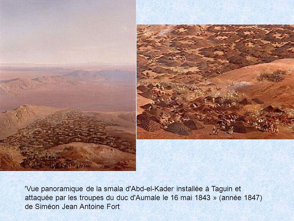 Vue panoramique de la smala d Abd-el-Kader installée à Taguin et attaquée par les troupes du duc d Aumale le 16 mai 1843 » (année 1847) de Siméon Jean Antoine Fort