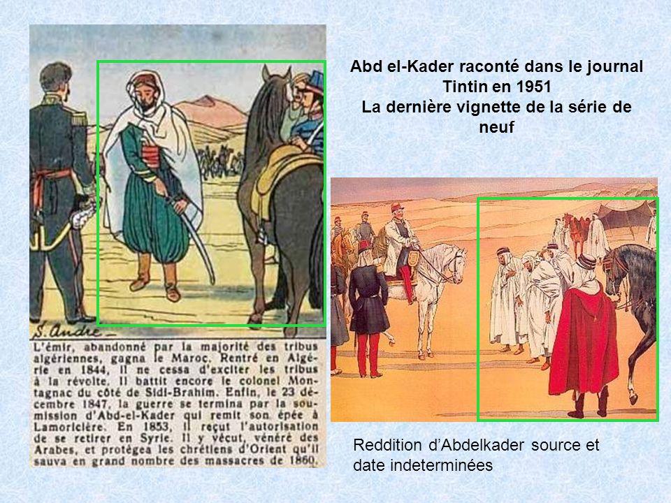 Abd el-Kader raconté dans le journal Tintin en 1951 La dernière vignette de la série de neuf Reddition dAbdelkader source et date indeterminées