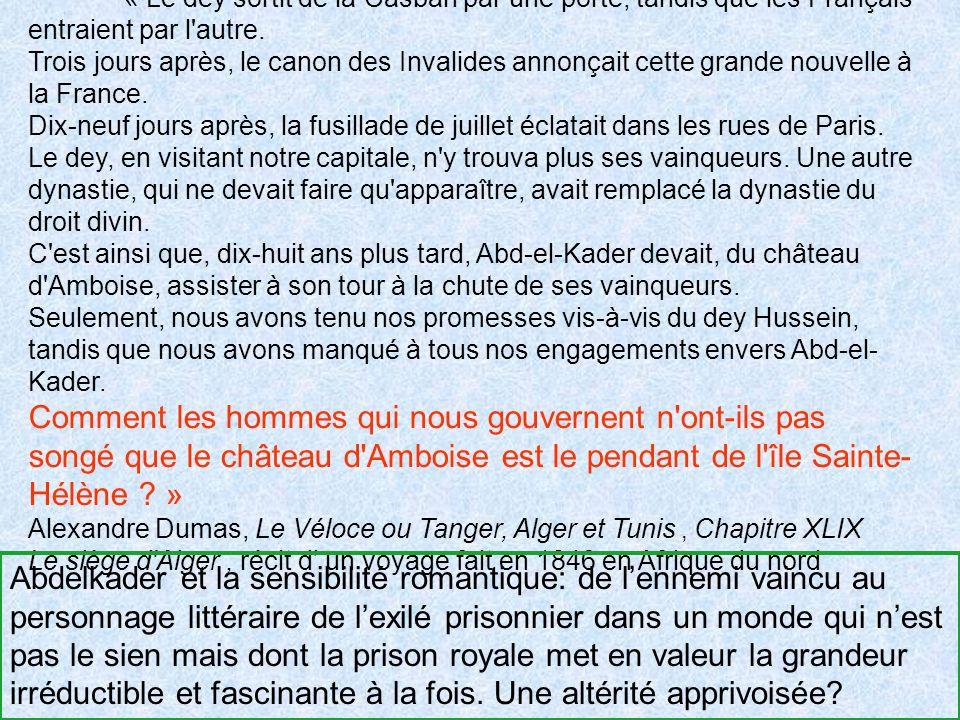« Le dey sortit de la Casbah par une porte, tandis que les Français entraient par l autre.