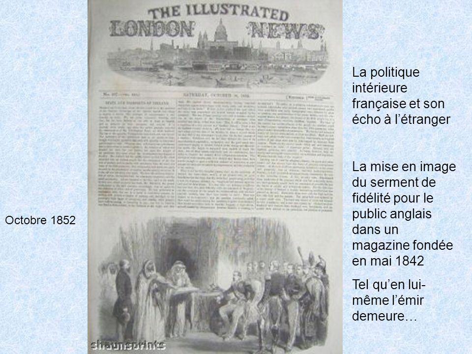 Octobre 1852 La politique intérieure française et son écho à létranger La mise en image du serment de fidélité pour le public anglais dans un magazine fondée en mai 1842 Tel quen lui- même lémir demeure…