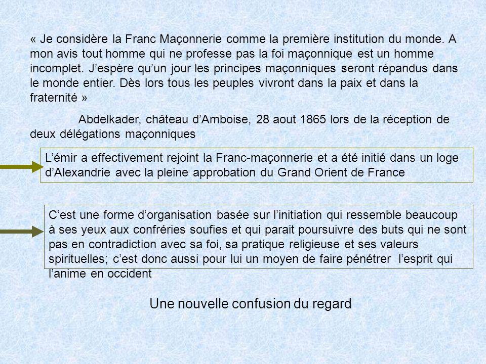 « Je considère la Franc Maçonnerie comme la première institution du monde.