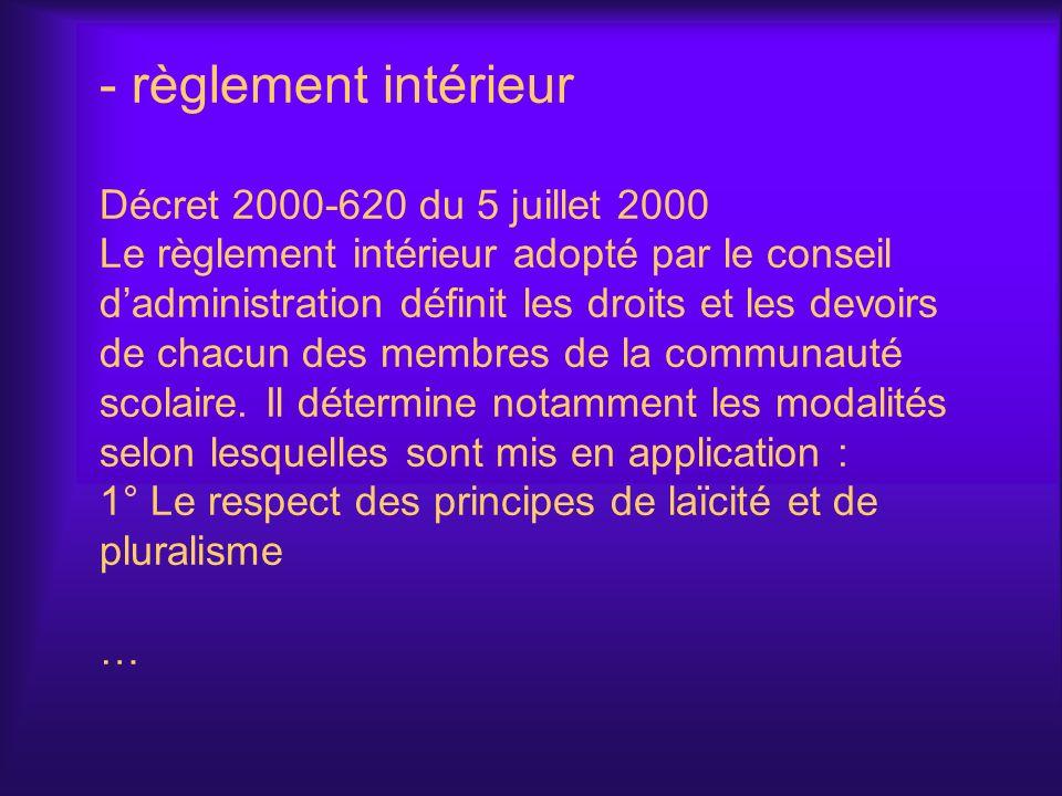 - règlement intérieur Décret 2000-620 du 5 juillet 2000 Le règlement intérieur adopté par le conseil dadministration définit les droits et les devoirs