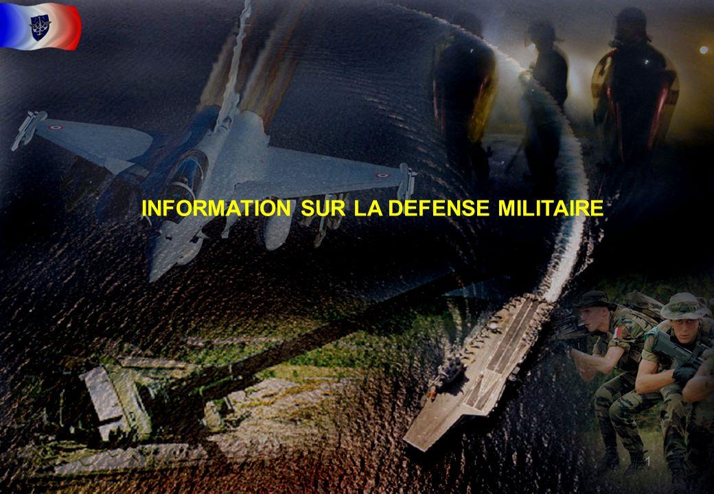 1 INFORMATION SUR LA DEFENSE MILITAIRE