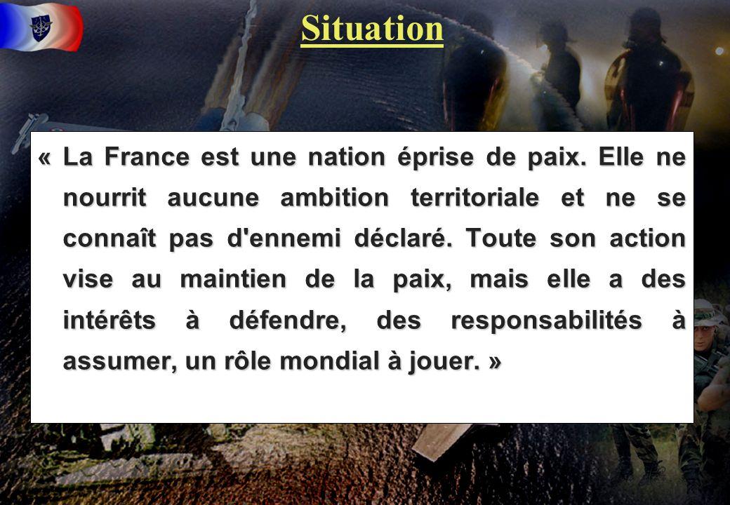 2 « La France est une nation éprise de paix. Elle ne nourrit aucune ambition territoriale et ne se connaît pas d'ennemi déclaré. Toute son action vise