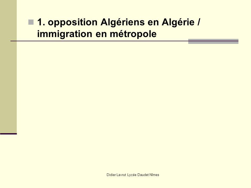 Didier Lavrut Lycée Daudet Nîmes 1. opposition Algériens en Algérie / immigration en métropole