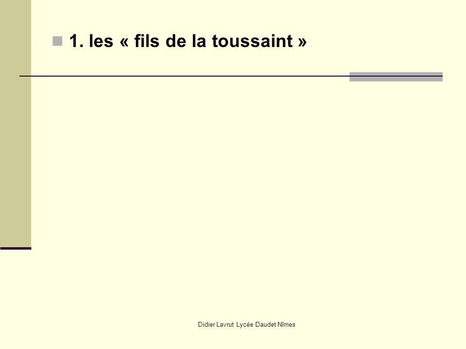 Didier Lavrut Lycée Daudet Nîmes 1. les « fils de la toussaint »