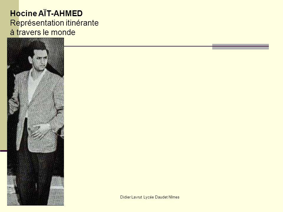 Didier Lavrut Lycée Daudet Nîmes Hocine AÏT-AHMED Représentation itinérante à travers le monde