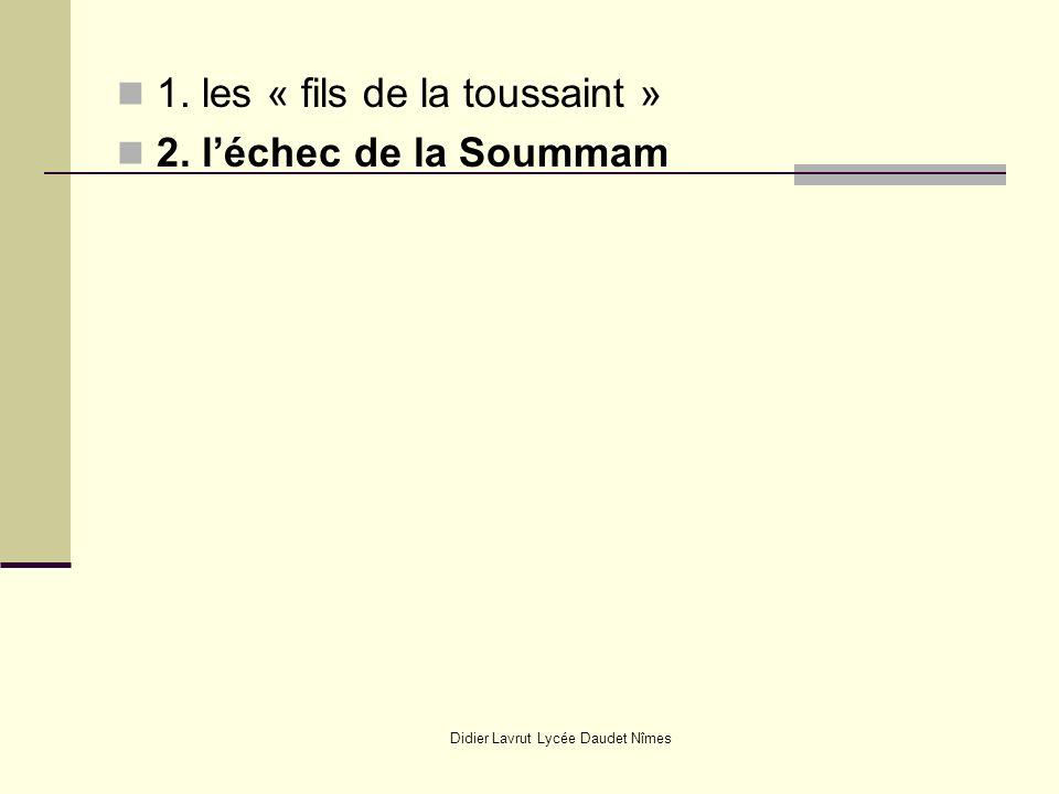 Didier Lavrut Lycée Daudet Nîmes 1. les « fils de la toussaint » 2. léchec de la Soummam