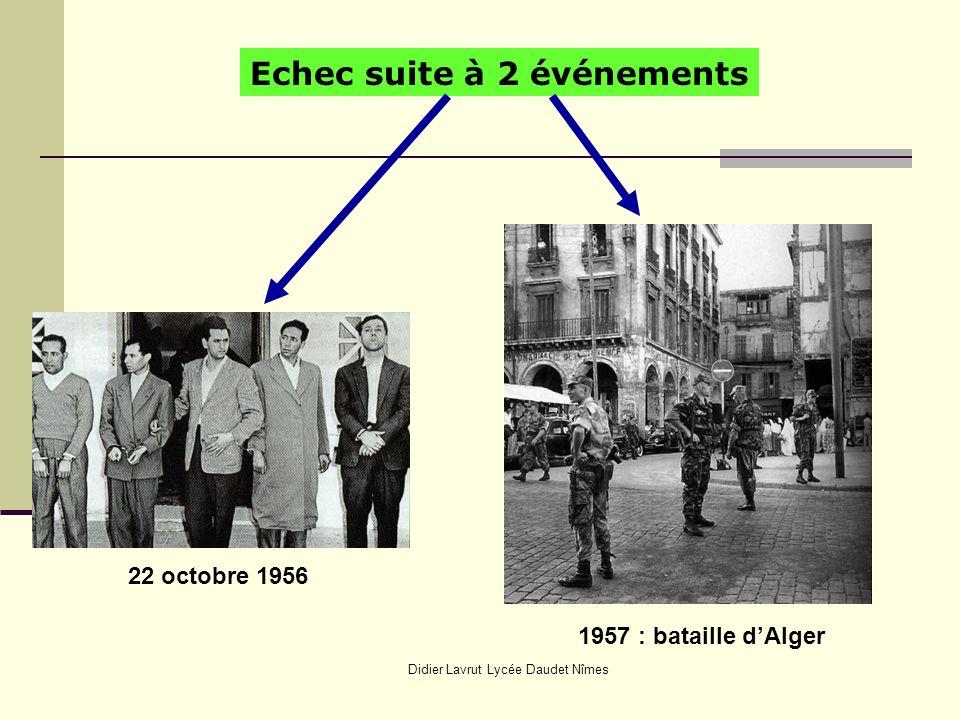 Echec suite à 2 événements 22 octobre 1956 1957 : bataille dAlger