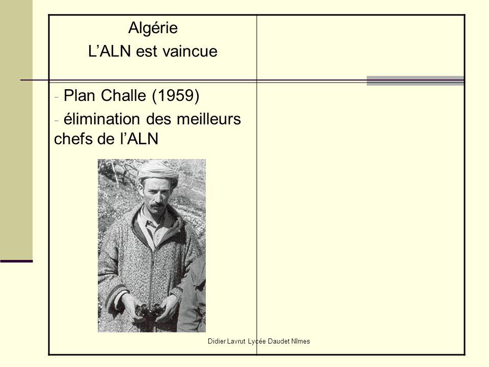 Didier Lavrut Lycée Daudet Nîmes Algérie LALN est vaincue - Plan Challe (1959) - élimination des meilleurs chefs de lALN