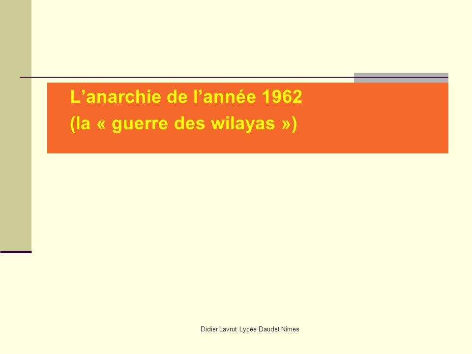 Didier Lavrut Lycée Daudet Nîmes Lanarchie de lannée 1962 (la « guerre des wilayas »)