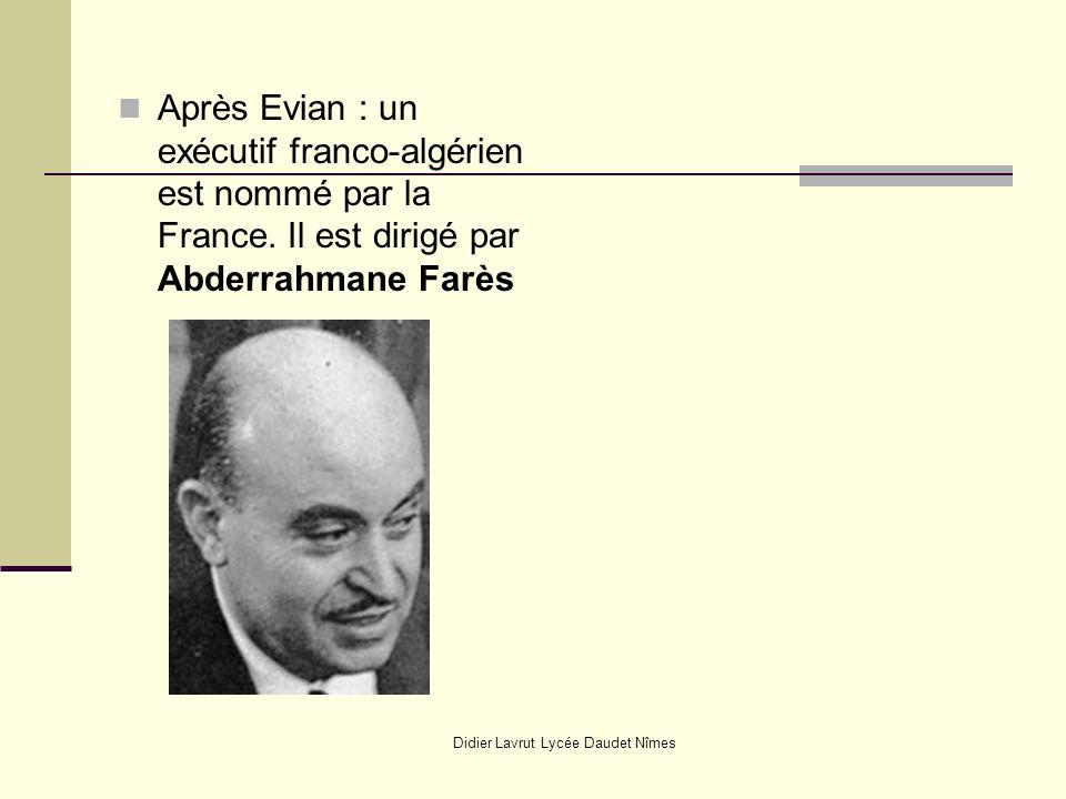 Didier Lavrut Lycée Daudet Nîmes Après Evian : un exécutif franco-algérien est nommé par la France. Il est dirigé par Abderrahmane Farès