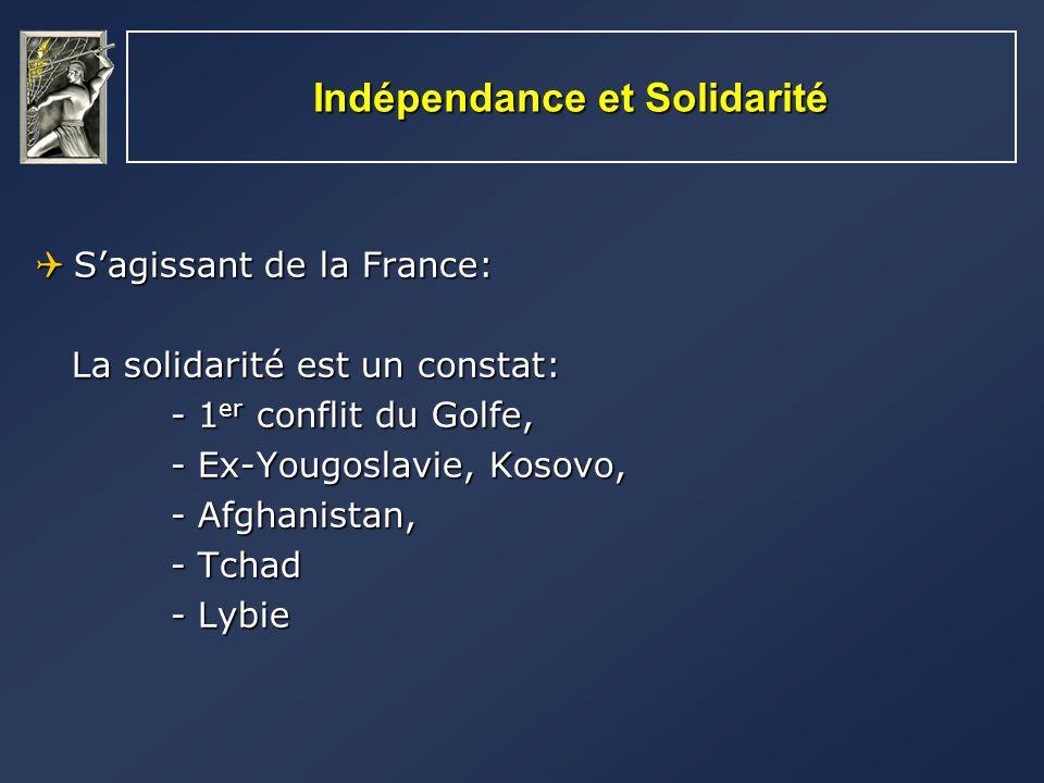 Indépendance et Solidarité Sagissant de la France: Sagissant de la France: La solidarité est un constat: La solidarité est un constat: - 1 er conflit