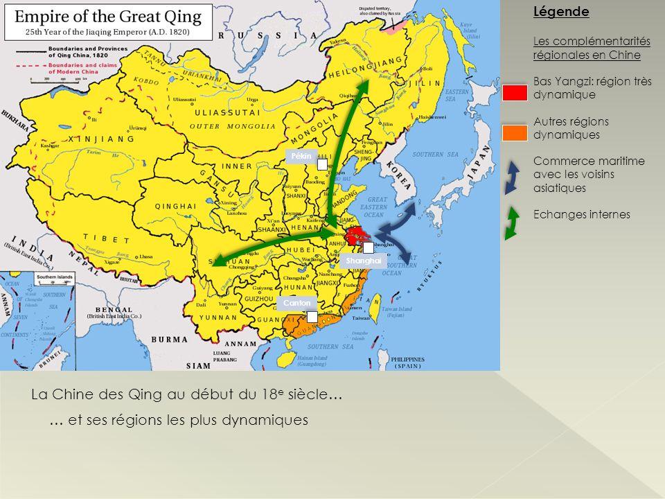 La Chine des Qing au début du 18 e siècle… … et ses régions les plus dynamiques Légende Les complémentarités régionales en Chine Bas Yangzi: région tr