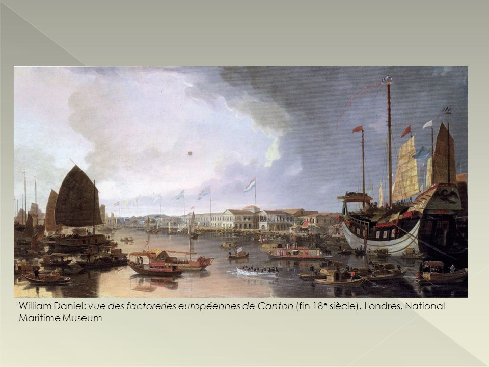 William Daniel: vue des factoreries européennes de Canton (fin 18 e siècle). Londres, National Maritime Museum