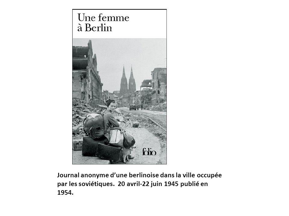Journal anonyme dune berlinoise dans la ville occupée par les soviétiques. 20 avril-22 juin 1945 publié en 1954.