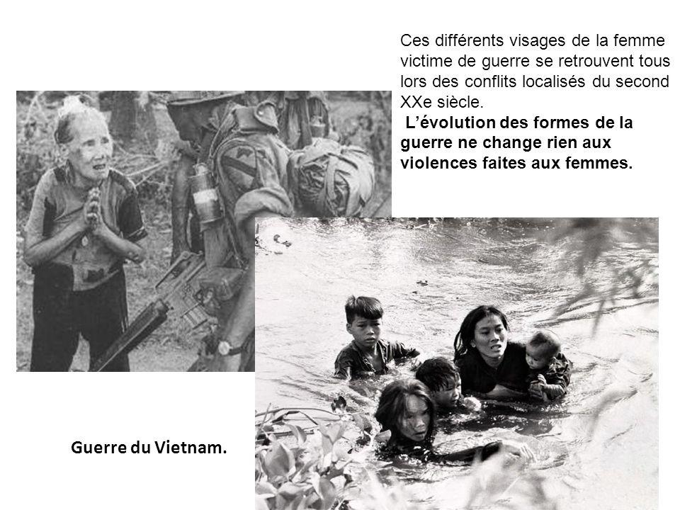 Guerre du Vietnam. Ces différents visages de la femme victime de guerre se retrouvent tous lors des conflits localisés du second XXe siècle. Lévolutio