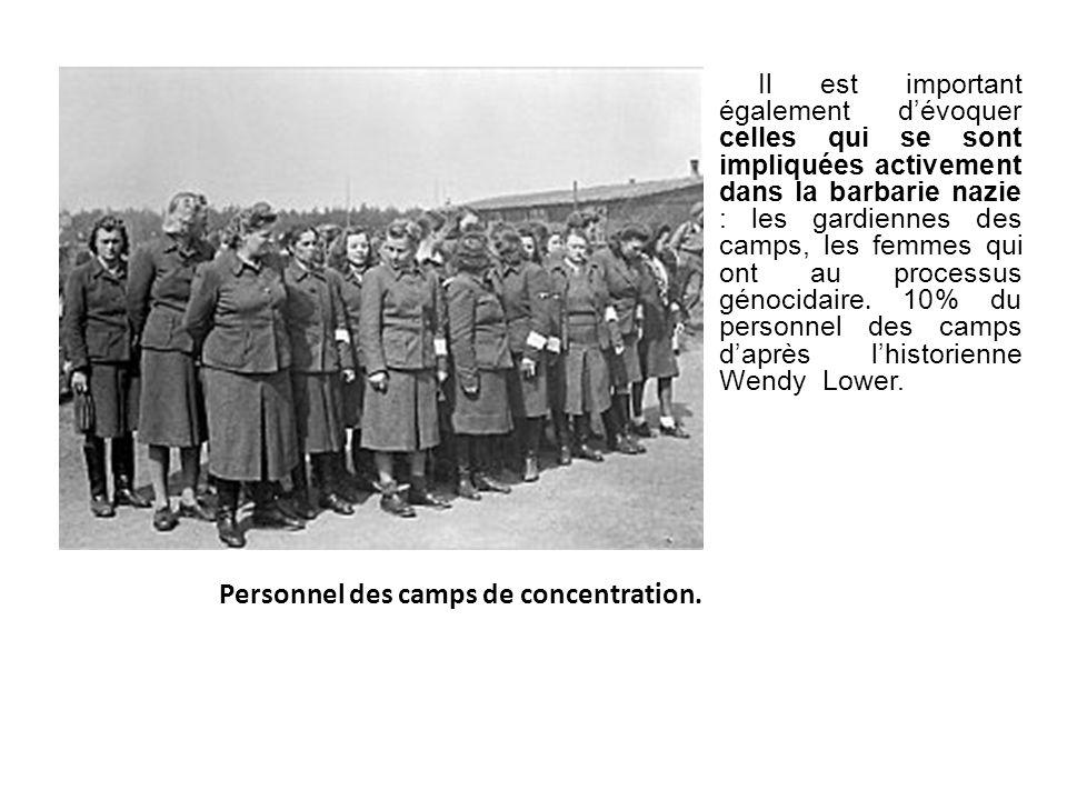 Personnel des camps de concentration. Il est important également dévoquer celles qui se sont impliquées activement dans la barbarie nazie : les gardie